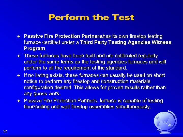 Perform the Test F F 52 Passive Fire Protection Partners. has its own firestop