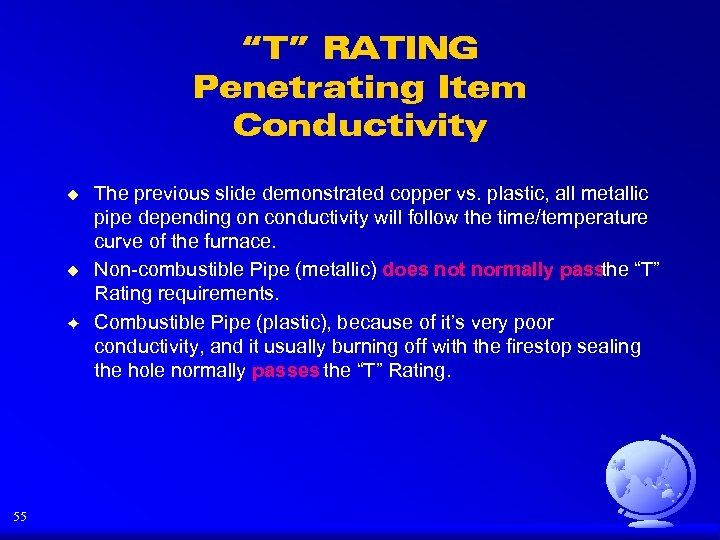 """T"" RATING Penetrating Item Conductivity u u F 55 The previous slide demonstrated copper"