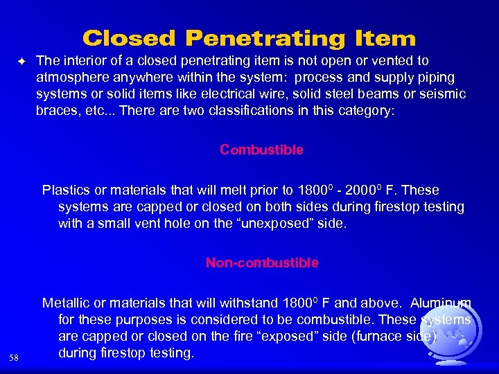 Closed Penetrating Item F The interior of a closed penetrating item is not open