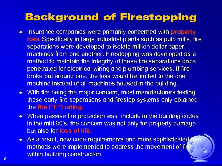 Background of Firestopping F F 6 Insurance companies were primarily concerned with property loss.