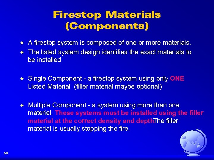 Firestop Materials (Components) F F A firestop system is composed of one or more