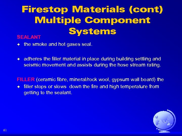 Firestop Materials (cont) Multiple Component Systems SEALANT F the smoke and hot gases seal.