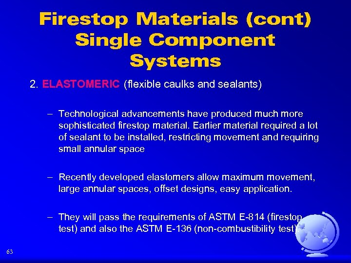 Firestop Materials (cont) Single Component Systems 2. ELASTOMERIC (flexible caulks and sealants) – Technological