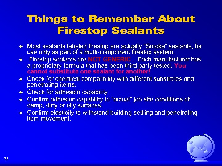 Things to Remember About Firestop Sealants F F F 75 Most sealants labeled firestop