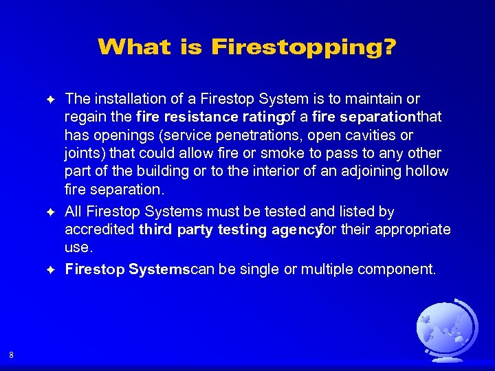 What is Firestopping? F F F 8 The installation of a Firestop System is