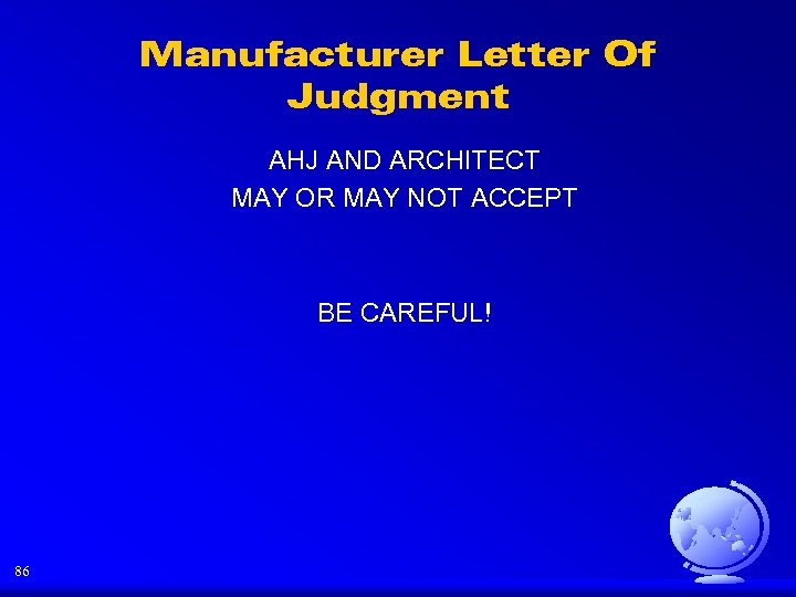 Manufacturer Letter Of Judgment AHJ AND ARCHITECT MAY OR MAY NOT ACCEPT BE CAREFUL!
