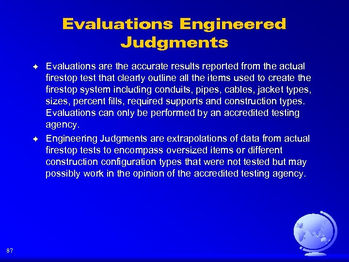 Evaluations Engineered Judgments F F 87 Evaluations are the accurate results reported from the