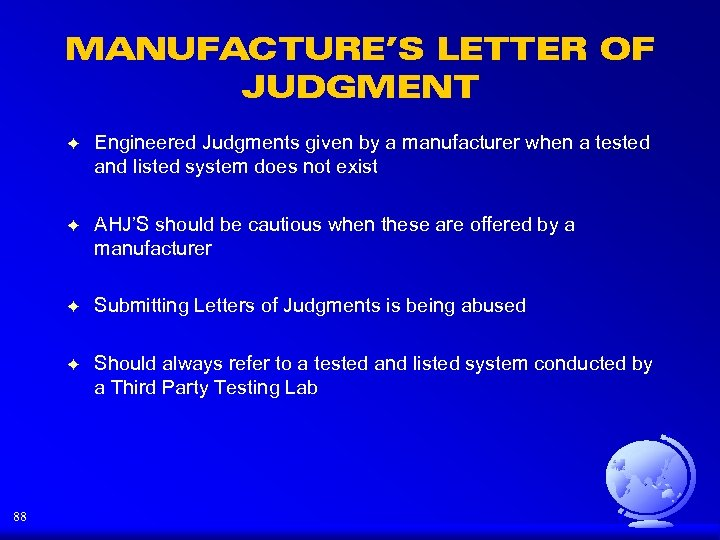 MANUFACTURE'S LETTER OF JUDGMENT F F AHJ'S should be cautious when these are offered