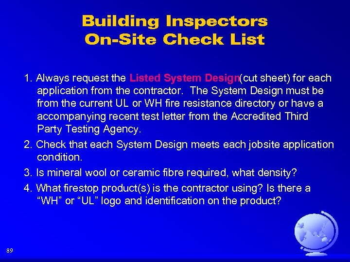 Building Inspectors On-Site Check List 1. Always request the Listed System Design(cut sheet) for