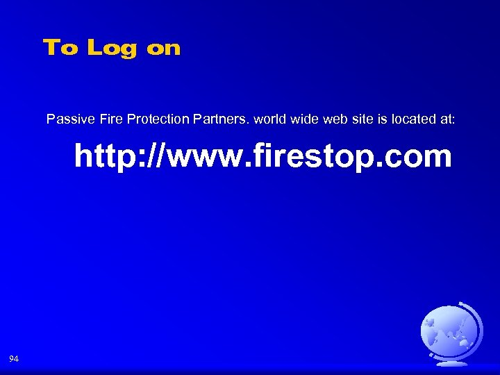 To Log on Passive Fire Protection Partners. world wide web site is located at:
