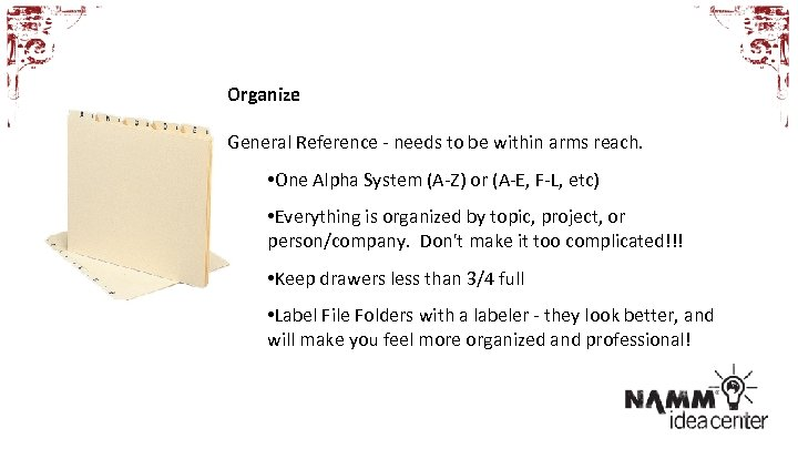 Organize General Reference - needs to be within arms reach. • One Alpha System