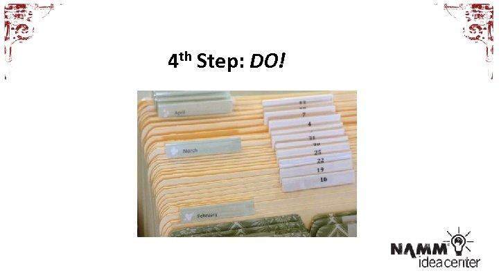 4 th Step: DO!