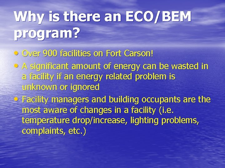 Why is there an ECO/BEM program? • Over 900 facilities on Fort Carson! •