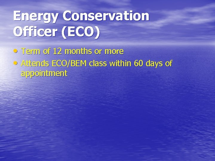 Energy Conservation Officer (ECO) • Term of 12 months or more • Attends ECO/BEM