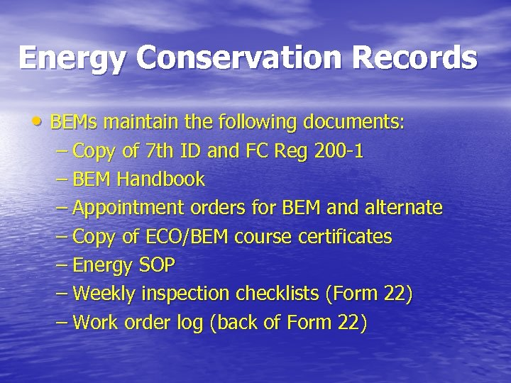 Energy Conservation Records • BEMs maintain the following documents: – Copy of 7 th