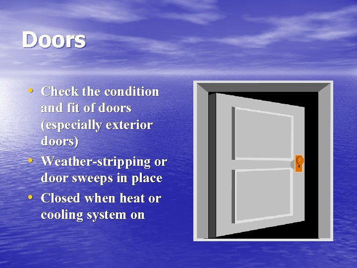 Doors • Check the condition • • and fit of doors (especially exterior doors)