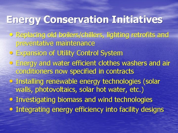 Energy Conservation Initiatives • Replacing old boilers/chillers, lighting retrofits and • • • preventative