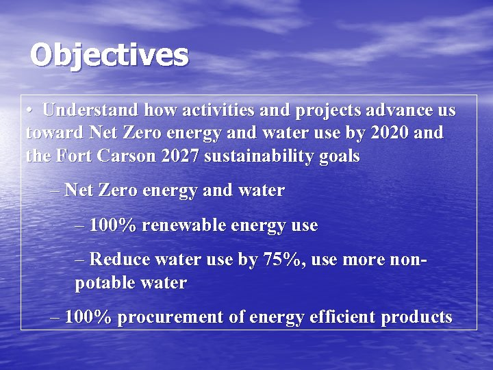 Objectives • Understand how activities and projects advance us toward Net Zero energy and
