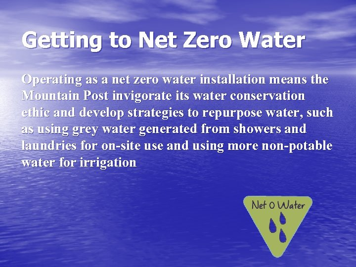Getting to Net Zero Water Operating as a net zero water installation means the