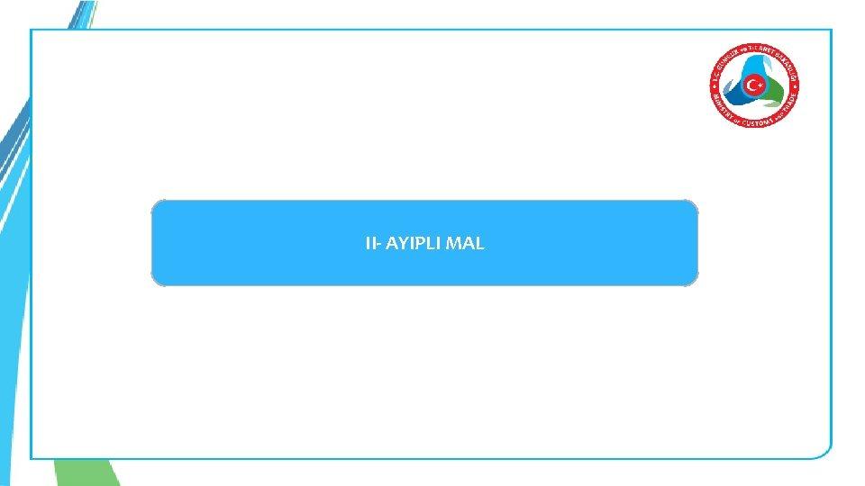 II- AYIPLI MAL