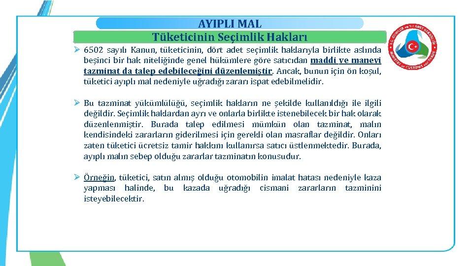 AYIPLI MAL Tüketicinin Seçimlik Hakları Ø 6502 sayılı Kanun, tüketicinin, dört adet seçimlik haklarıyla