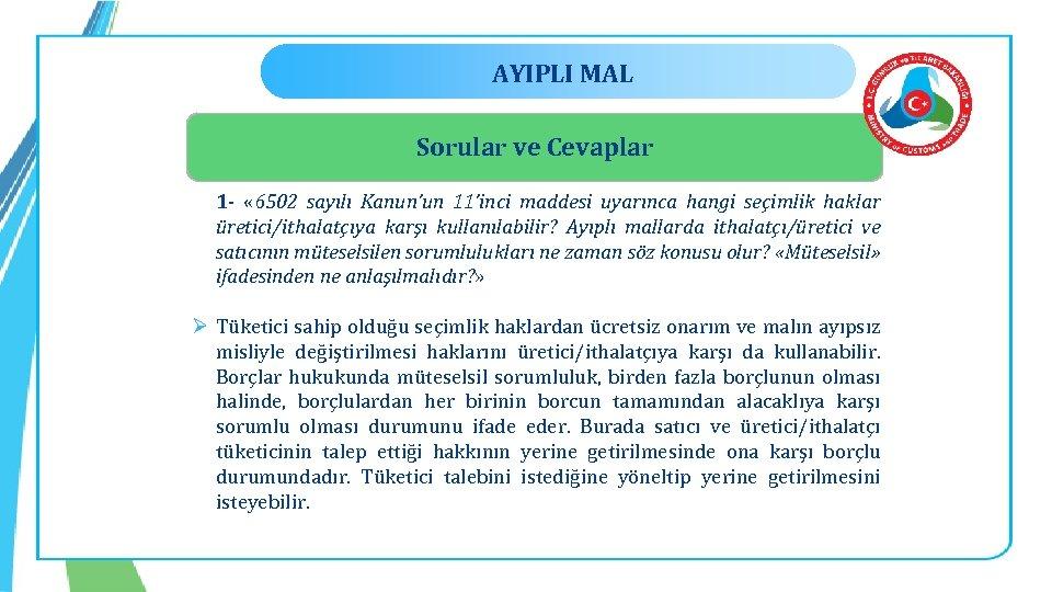 AYIPLI MAL Sorular ve Cevaplar 1 - « 6502 sayılı Kanun'un 11'inci maddesi uyarınca