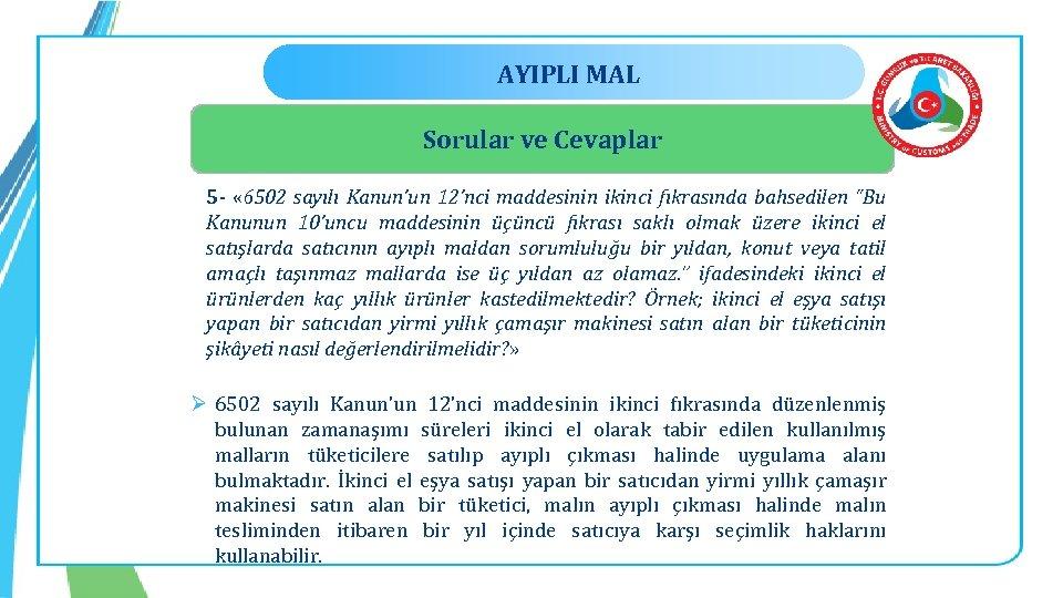 AYIPLI MAL Sorular ve Cevaplar 5 - « 6502 sayılı Kanun'un 12'nci maddesinin ikinci