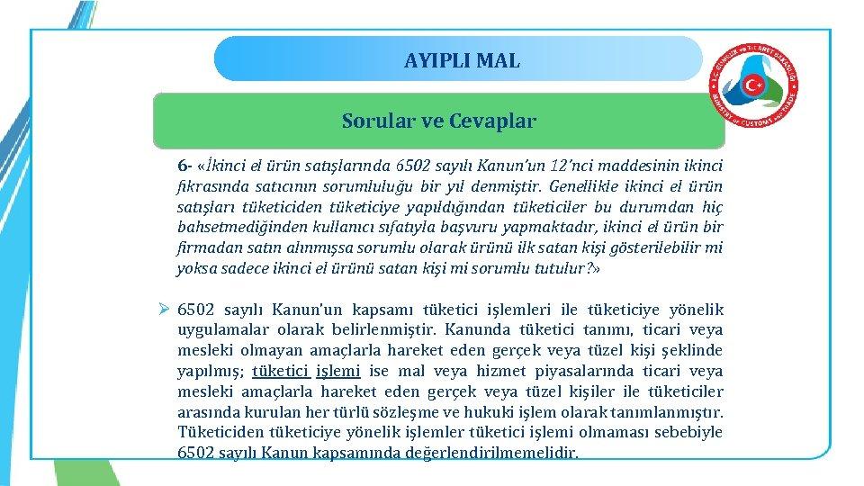 AYIPLI MAL Sorular ve Cevaplar 6 - «İkinci el ürün satışlarında 6502 sayılı Kanun'un