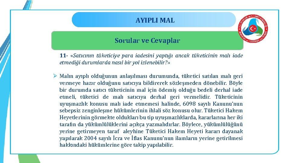 AYIPLI MAL Sorular ve Cevaplar 11 - «Satıcının tüketiciye para iadesini yaptığı ancak tüketicinin