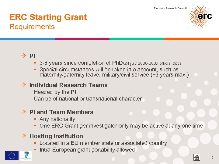 European Research Council ERC Starting Grant Requirements à PI § 3 -8 years since