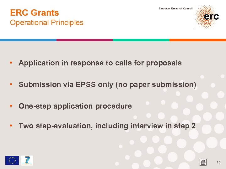 ERC Grants European Research Council Operational Principles • Application in response to calls for