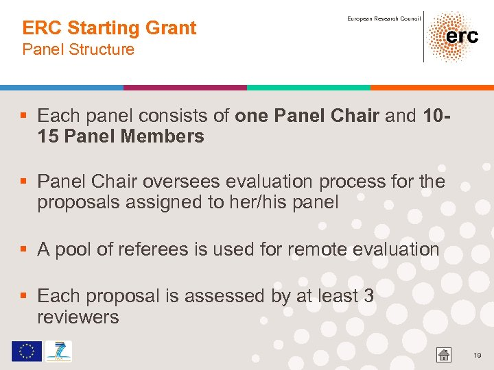 ERC Starting Grant European Research Council Panel Structure § Each panel consists of one