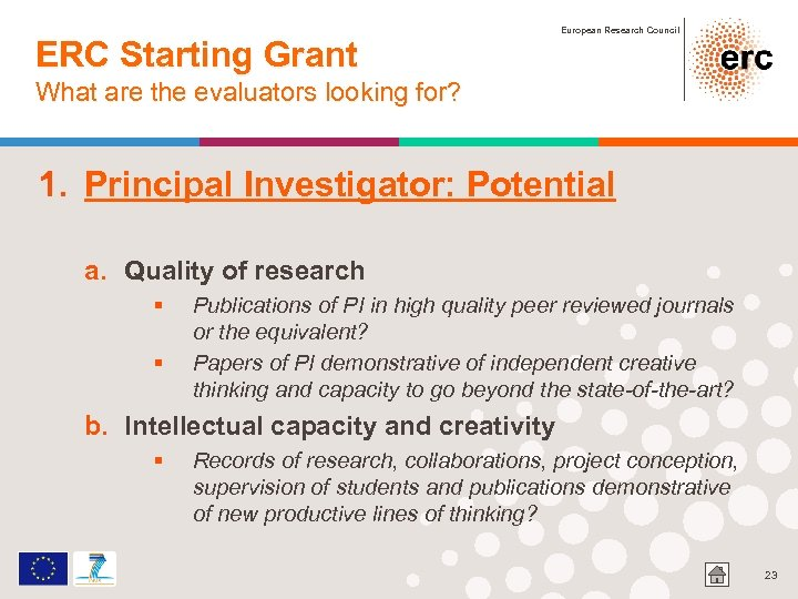 ERC Starting Grant European Research Council What are the evaluators looking for? 1. Principal