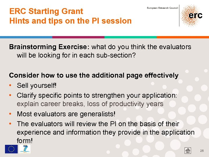 ERC Starting Grant Hints and tips on the PI session European Research Council Brainstorming