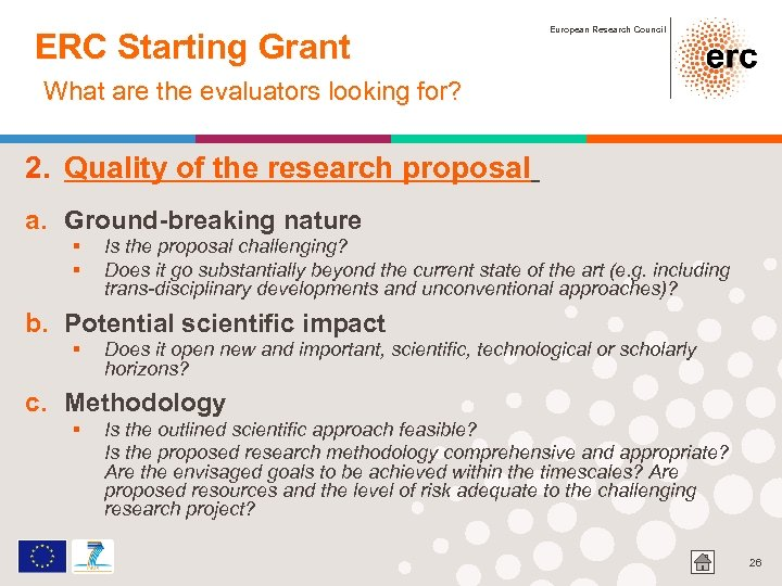 ERC Starting Grant European Research Council What are the evaluators looking for? 2. Quality