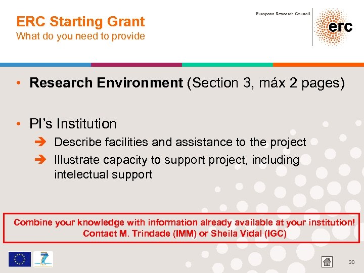 ERC Starting Grant European Research Council What do you need to provide • Research
