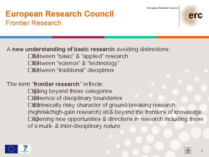 European Research Council Frontier Research A new understanding of basic research avoiding distinctions: between