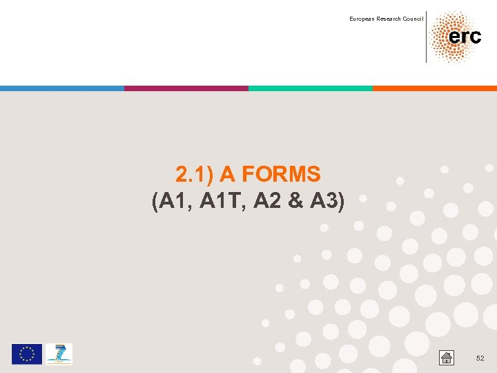 European Research Council 2. 1) A FORMS (A 1, A 1 T, A 2