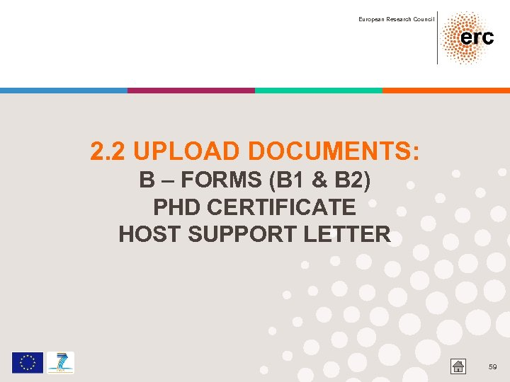 European Research Council 2. 2 UPLOAD DOCUMENTS: B – FORMS (B 1 & B