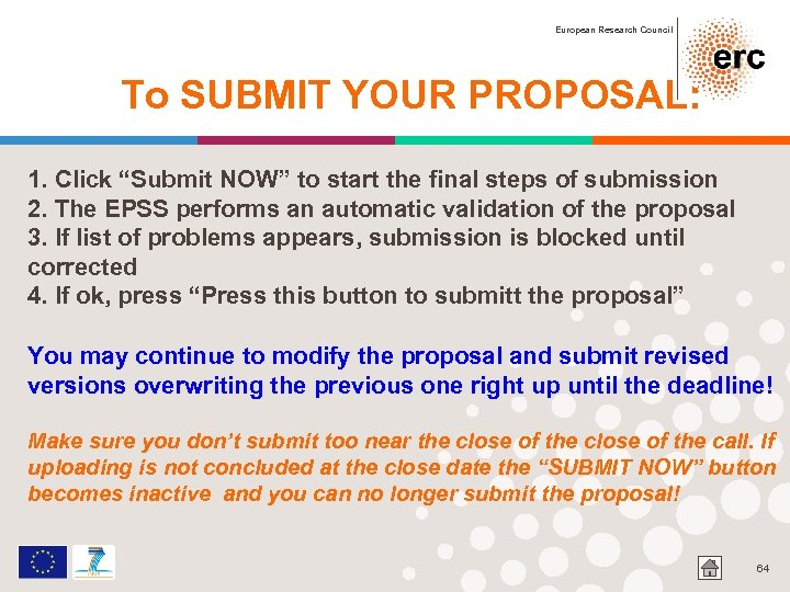 "European Research Council To SUBMIT YOUR PROPOSAL: 1. Click ""Submit NOW"" to start the"