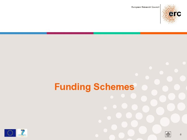 European Research Council Funding Schemes 8