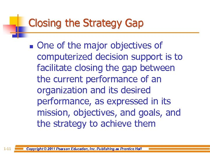 Closing the Strategy Gap n 1 -11 One of the major objectives of computerized