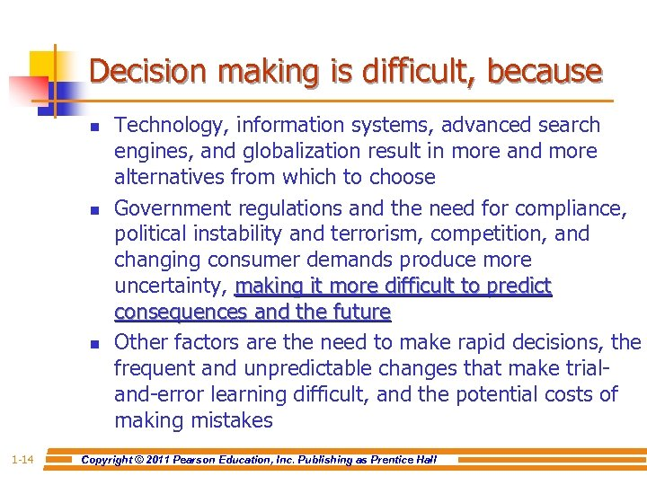 Decision making is difficult, because n n n 1 -14 Technology, information systems, advanced