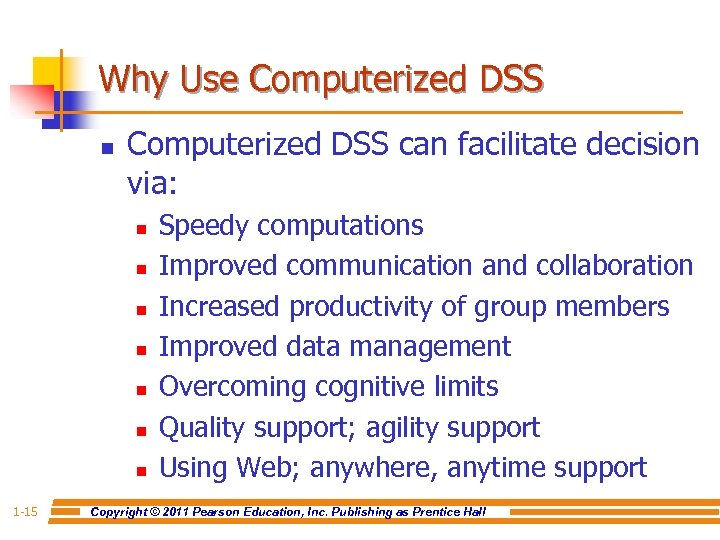 Why Use Computerized DSS n Computerized DSS can facilitate decision via: n n n