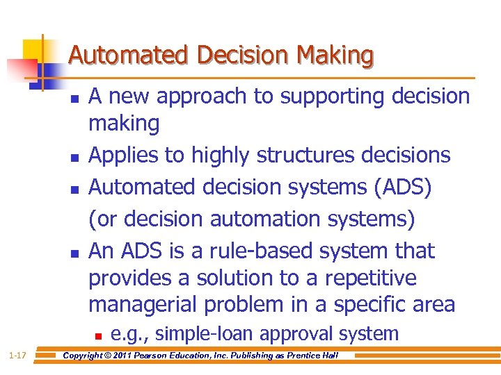Automated Decision Making n n A new approach to supporting decision making Applies to