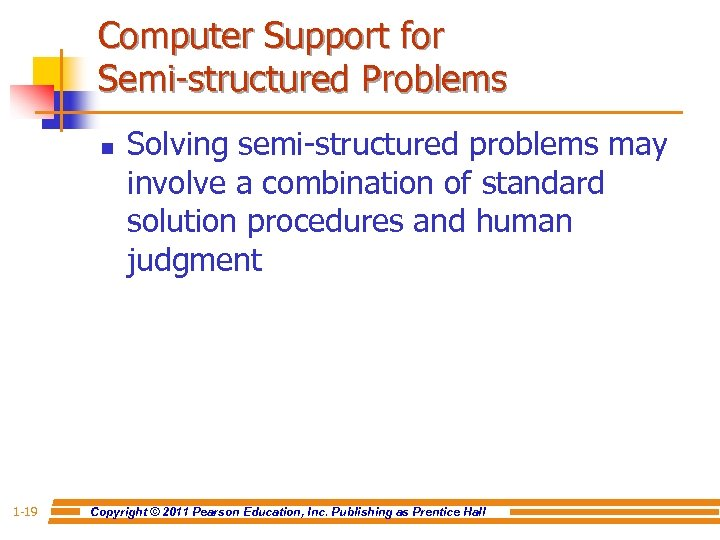 Computer Support for Semi-structured Problems n 1 -19 Solving semi-structured problems may involve a