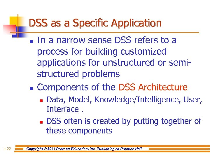 DSS as a Specific Application n n In a narrow sense DSS refers to
