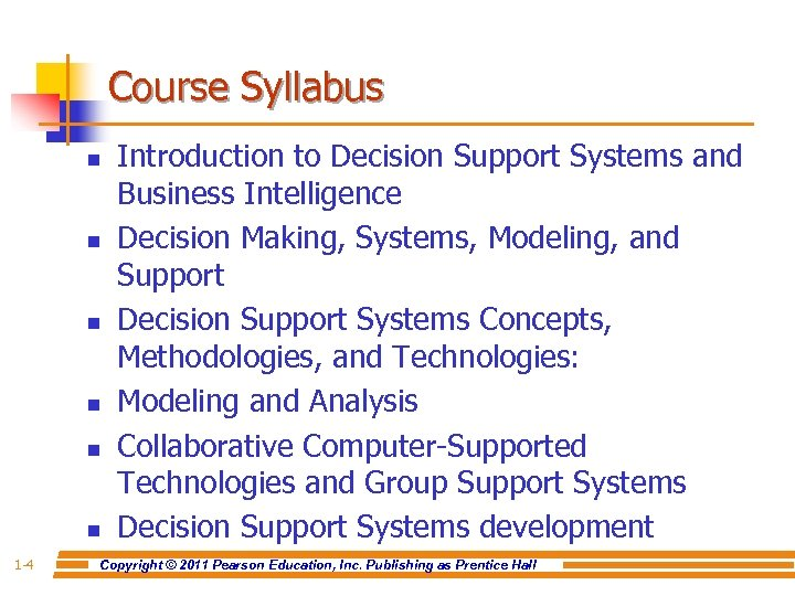 Course Syllabus n n n 1 -4 Introduction to Decision Support Systems and Business