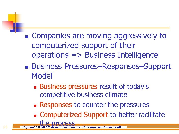 n n Companies are moving aggressively to computerized support of their operations => Business