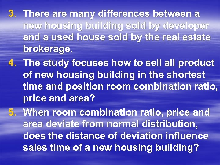 3. There are many differences between a new housing building sold by developer and